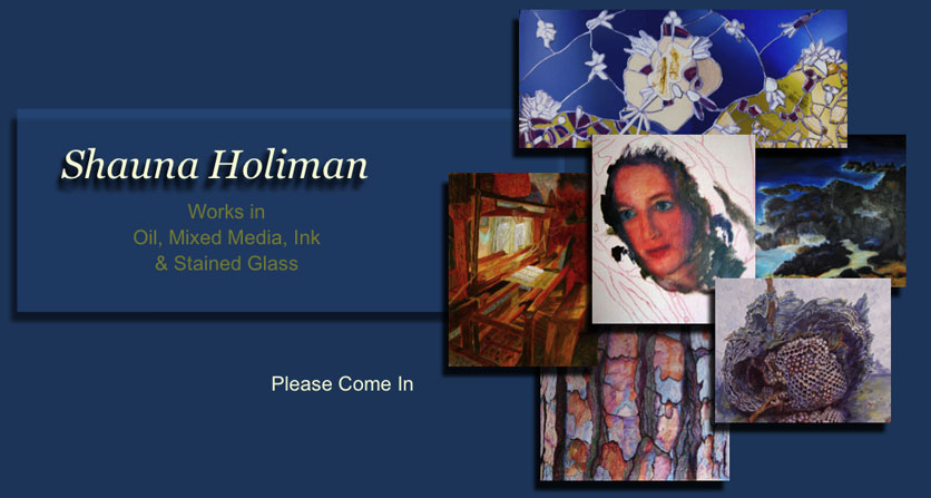 Shauna Holiman Works in Oil, Mixed Media, Ink & Stained Glass